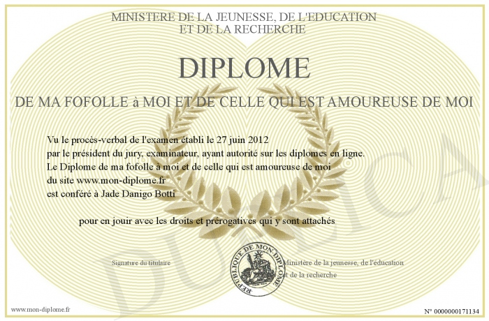 Diplome De Ma Fofolle A Moi Et De Celle Qui Est Amoureuse De Moi