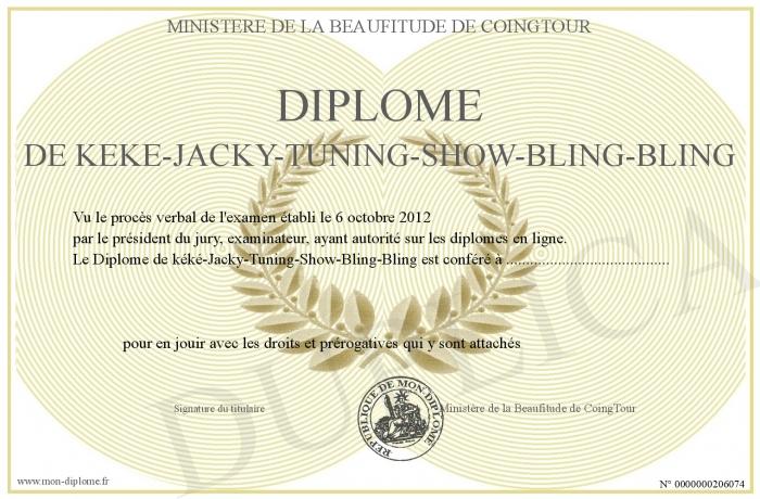 http://www.mon-diplome.fr/Diplome/700-206074-Diplôme%20de%20kéké-Jacky-Tuning-Show-Bling-Bling.jpg